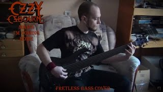 ozzy osbourne mama i m coming home fretless bass cover