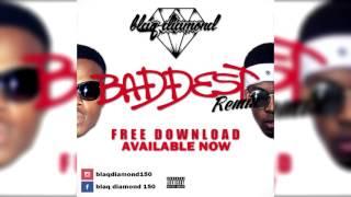 aka---baddest-remix-blaq-diamond-remix