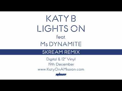 Katy B — Lights On (Skream Remix) [Official]