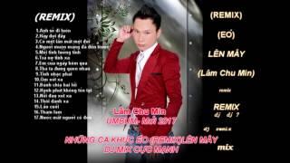 nhạc vũ trường(REMIX ÉO LÊN MÂY)- Lâm Chu Min