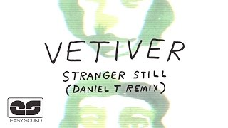 Play Stranger Still (Daniel T Remix)