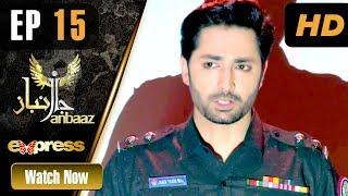 Pakistani Drama   Janbaaz - Episode 15   Express TV Dramas   Qavi Khan, Danish Taimoor, Areeba Habib