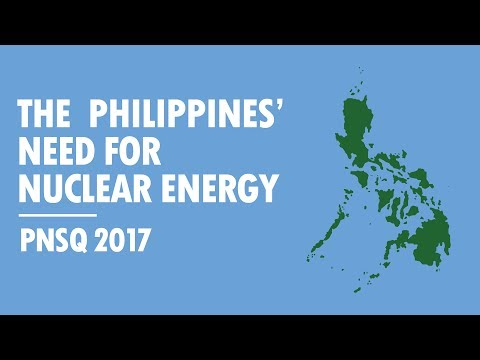 The Philippines' Need for Nuclear Energy (PNSQ 2017)