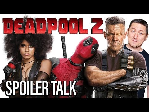 Deadpool 2 (2018) Spoiler Review And Discussion