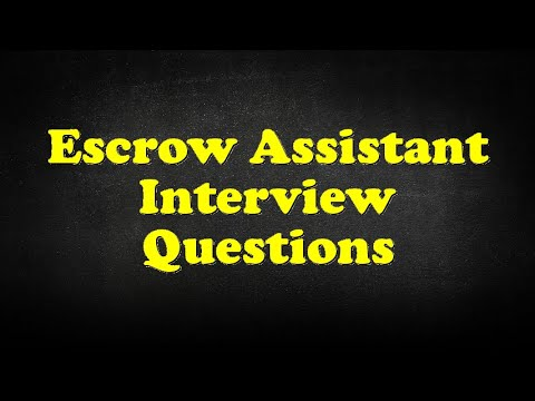 Escrow Assistant Interview Questions