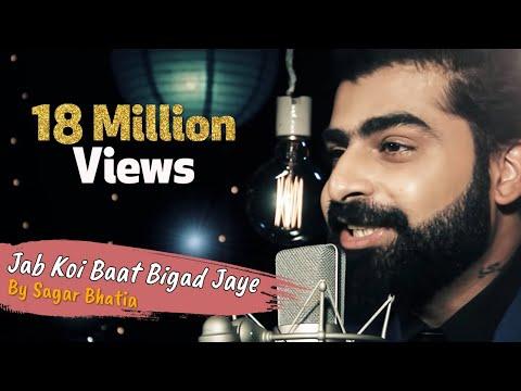 Jab Koi Baat Bigad Jaye  | Sagar Bhatia | Cover Version