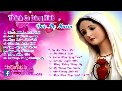 Thánh Ca Dâng Mẹ Maria | 16 Bài Hát Thánh Ca Dâng Đức Mẹ Maria Hay Nhất