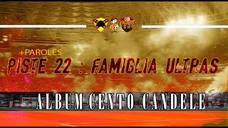 ALBUM CENTO CANDELE +PAROLES   PISTE 22 - Famiglia Ultras