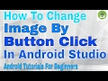 How To Change Image By a Button Click In Android Studio :: ImageView