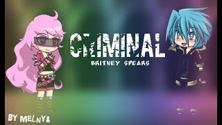 |Gacha Studio| Criminal-Britney Spears
