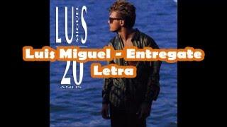 Luis Miguel Entregate
