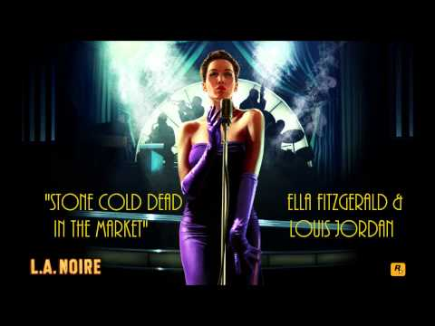 L.A. Noire: K.T.I. Radio - Stone Cold Dead in the Market - Ella Fitzgerald and Louis Jordan