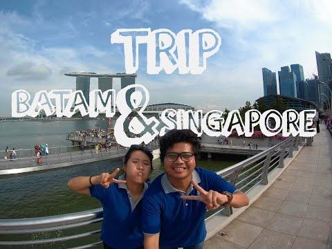 TRIP BATAM & SINGAPORE