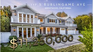 $11,250,000 Brentwood Estate FOR SALE | 117 Burlingame Ave. Brentwood, California