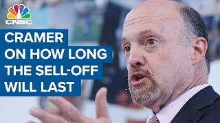 Cramer: Market sell-off to last a few weeks