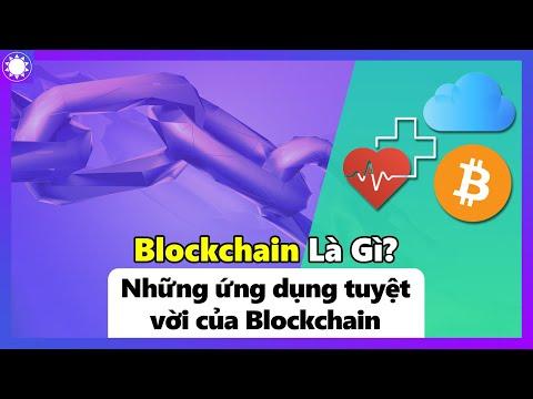 Blockchain Là Gì? Những Ứng Dụng Tuyệt Vời Của Blockchain