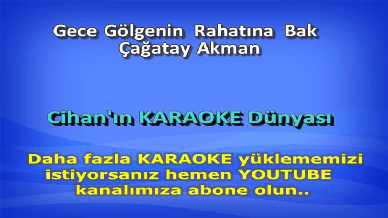 Gece Golgenin Rahatina Bak Karaoke Youtube
