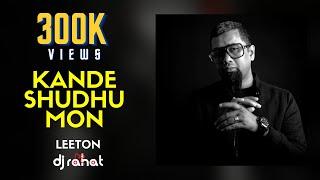 DJ Rahat - Kande Shudhu Mon Ft. Liton - Steleer