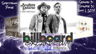 Billboard BREAKDOWN - Hot 100 - July 1, 2017