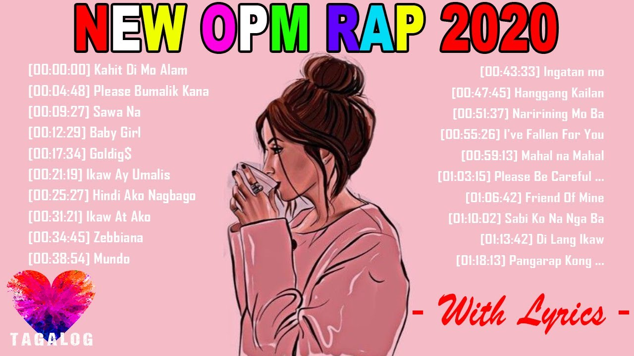 New OPM Rap Songs Nonstop With Lyrics 2020 ❤️ Best OPM Love Songs With Lyrics - Baby Girl