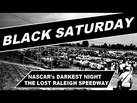 Black Saturday: NASCAR's Darkest Night And The Lost Raleigh Speedway