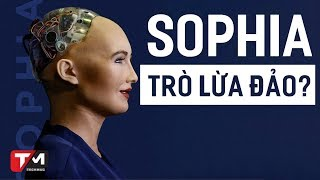 Sophia - Đỉnh cao hay chỉ là lừa đảo?