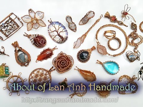 Some information and pictures about Lan Anh Handmade - How to make wire jewelry