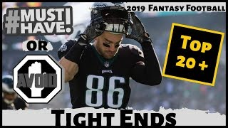 2019 Fantasy Football Rankings - Must Own or Avoid Tight Ends - Draft Day Strategy