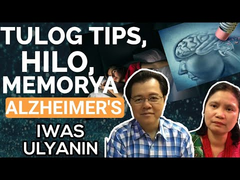 Tulog tips, Hilo, Memorya at Alzheimers,  -  by Doc Willie and Dr Epi Collantes (Neurologist) #168