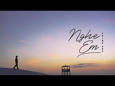 THỊNH SUY - NGHE EM | OFFICIAL MUSIC VIDEO