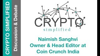 Interview with Coin Crunch India's Naimish Sanghvi