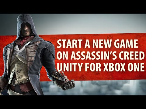 How to start a new game AC Unity (Xbox One) [Old Dashboard]
