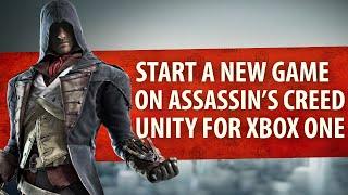 Comment faire pour démarrer un nouveau jeu de AC Unity (Xbox One) [de l'Ancien tableau de bord]