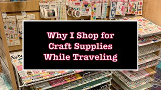Why I Shop for Craft Supplies While Traveling