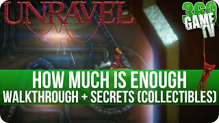 unravel chapter 7 how much is enough walkthrough incl all secrets collectible locations