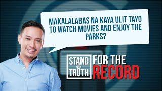Stand for Truth: Sinehan, parks at tourist attractions, mapupuntahan na?