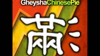 Gheysha - Chinese Pie (2001)