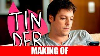 Vídeo - Making Of – Tinder