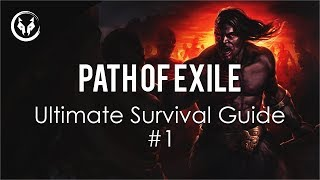 The Path Of Exile Indepth Survival Guide #1 - A Beginner's Ultimate Walkthrough
