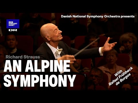 Eine Alpensinfonie - Strauss // Danish National Symphony Orchestra & Rafael Frühbeck de Burgos(Live)