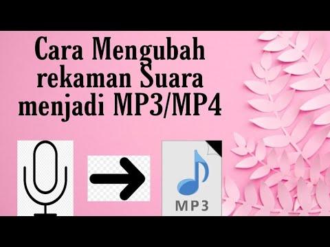 Cara Mengubah Rekaman Suara Dari Hp Menjadi Mp3 Mp4 Youtube