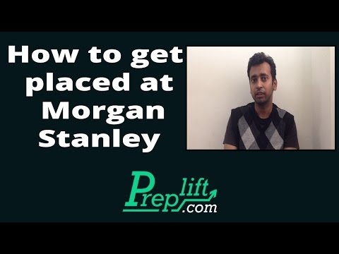 How to get Placed at Morgan Stanley