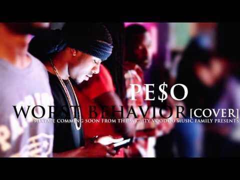 PESO - WORST BEHAVIOR [DRAKE COVER] (audio only)