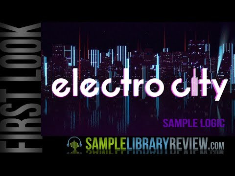 Quick Look: Electro City by Sample Logic