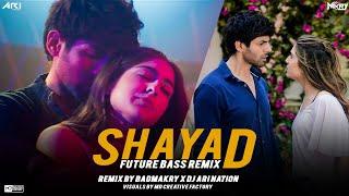 Shayad Future Bass Remix   BADMAKRY x DJ ARI NATION