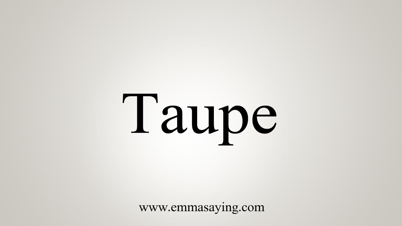 Farbe Mauve Taupe How To Say Taupe - Youtube