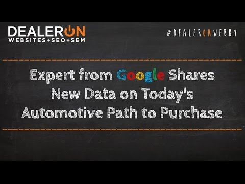 Expert from Google Shares New Data on Today s Automotive Path to Purchase