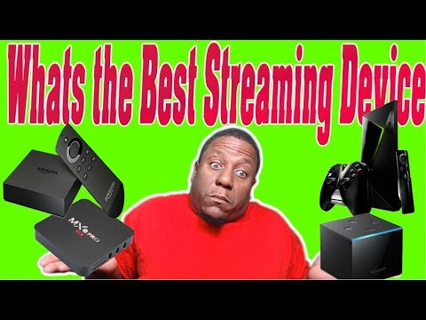 What'S The Best Streaming Device 2018