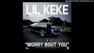 Lil Keke ft. Kirko Bangz - Worry Bout You