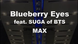 Romanized Karaoke♬ Blueberry Eyes feat. SUGA of BTS - MAX  【No Guide Melody】 Instrumental